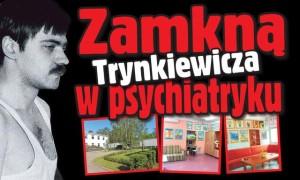 zamkna-trynkiewicza-w-psychiatryku_18820974