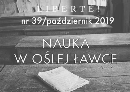 Image for Nauka w oślej ławce – Liberté! numer XXXIX/październik2019