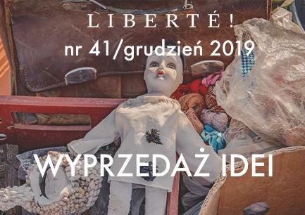 Image for Wyprzedaż idei – Liberté! numer XLI/grudzień2019