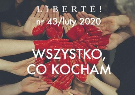 Image for Wszystko, co kocham – Liberté! numer XLIII/luty2020