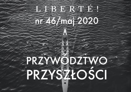 Image for Przywództwo przyszłości – Liberté! numer XLVI/maj2020
