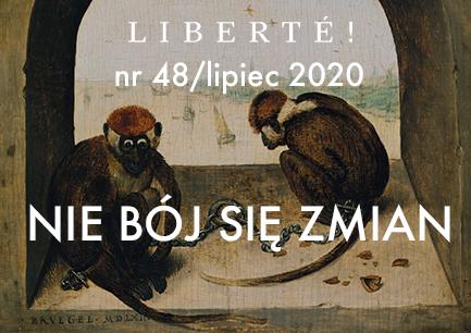Image for Nie bój się zmian… – Liberté! numer XLVIII/lipiec 2020