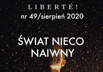 Image for Świat nieco naiwny – Liberté! numer XLIX/sierpień 2020