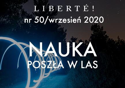 Image for Nauka poszła w las – Liberté! numer 50 / wrzesień 2020