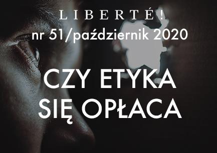 Image for Czy etyka się opłaca – Liberté! numer 51 / październik 2020