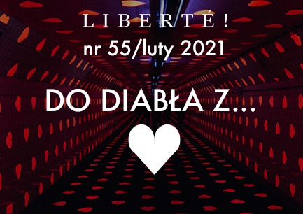 Image for Do diabła z… ♥ – Liberté! numer 55 / luty 2021
