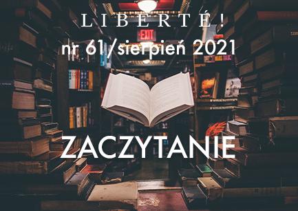 Image for ZACZYTANIE – Liberté! numer 61 / sierpień 2021